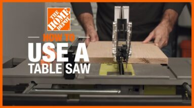How to Use a Table Saw | All About Power Tools | The Home Depot